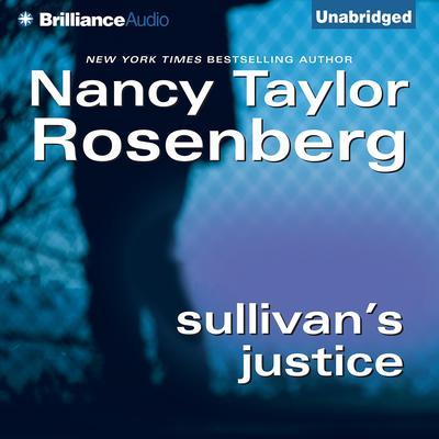 Sullivans Justice Audiobook, by Nancy Taylor Rosenberg