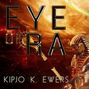 Eye of Ra Audiobook, by Kipjo K. Ewers