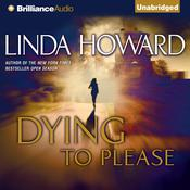 Dying to Please Audiobook, by Linda Howard