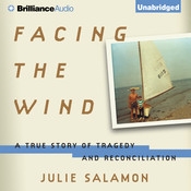 Facing the Wind: A True Story of Tragedy and Reconciliation Audiobook, by Julie Salamon