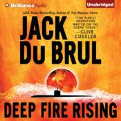 Deep Fire Rising, by Jack Du Brul