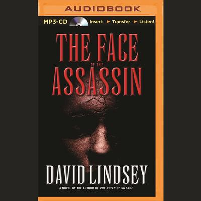 The Face of the Assassin Audiobook, by David Lindsey