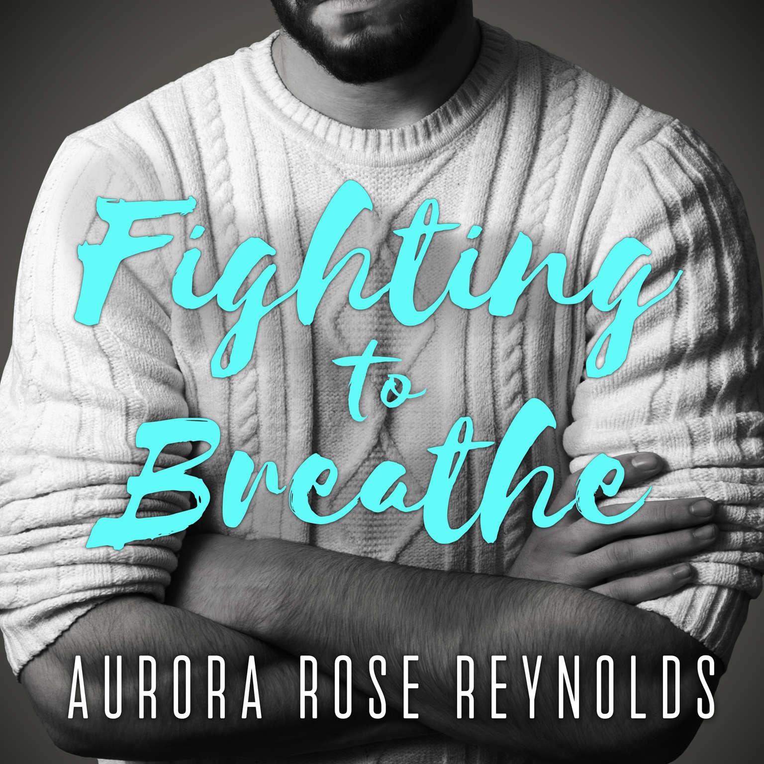 Fighting to Breathe Audiobook, by Aurora Rose Reynolds