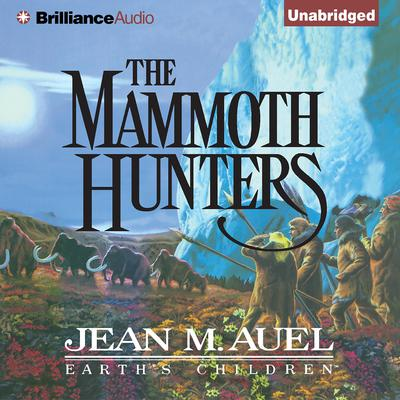 The Mammoth Hunters Audiobook, by Jean M. Auel