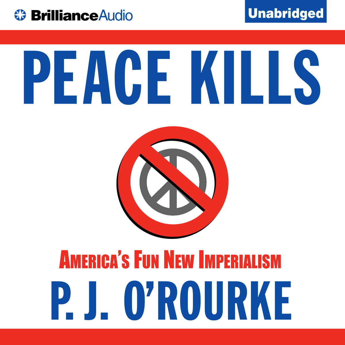 Printable Peace Kills: America's Fun New Imperialism Audiobook Cover Art