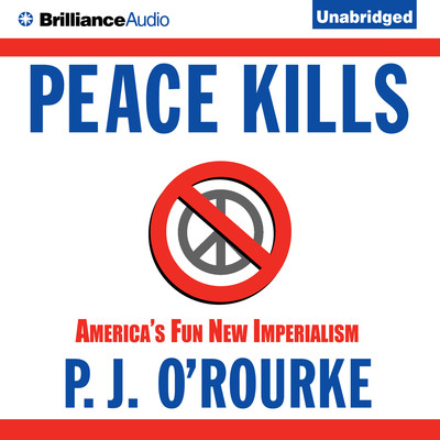 Peace Kills: Americas Fun New Imperialism Audiobook, by Author Info Added Soon