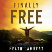 Finally Free: Fighting for Purity With the Power of Grace Audiobook, by Heath Lambert