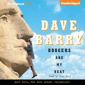 Boogers Are My Beat: More Lies, But Some Actual Journalism from Dave Barry, by Dave Barry