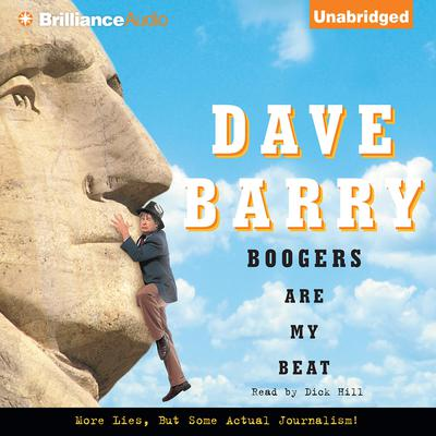 Boogers Are My Beat: More Lies, But Some Actual Journalism from Dave Barry Audiobook, by Dave Barry