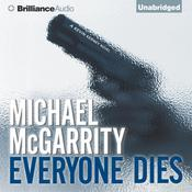 Everyone Dies, by Michael McGarrity