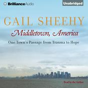 Middletown, America: One Towns Passage from Trauma to Hope Audiobook, by Gail Sheehy