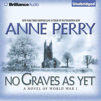 No Graves As Yet: A Novel of World War One Audiobook, by Author Info Added Soon