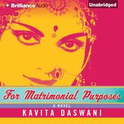 For Matrimonial Purposes Audiobook, by Kavita Daswani