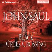 Black Creek Crossing Audiobook, by John Saul
