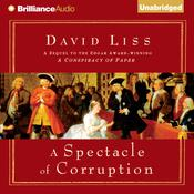 A Spectacle of Corruption Audiobook, by David Liss
