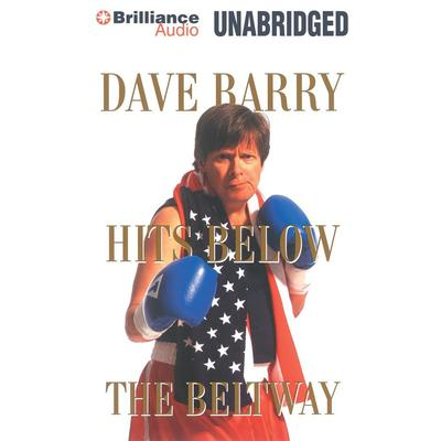 Dave Barry Hits Below the Beltway Audiobook, by Dave Barry
