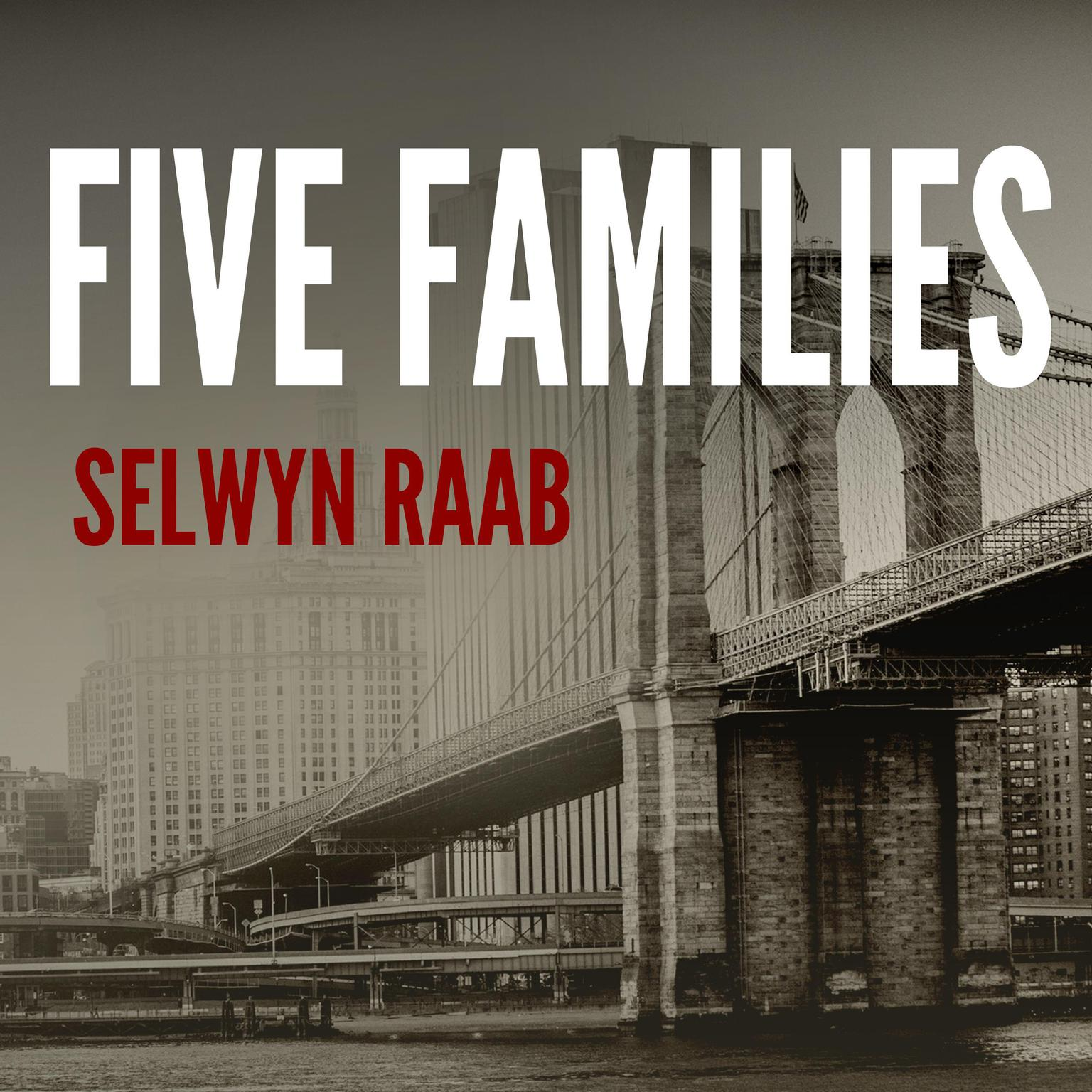 Printable Five Families: The Rise, Decline, and Resurgence of America's Most Powerful Mafia Empires Audiobook Cover Art