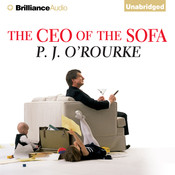 The CEO of the Sofa, by P. J. O'Rourke, P. J. O'Rourke