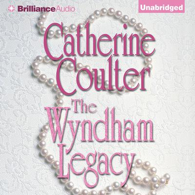 The Wyndham Legacy Audiobook, by Catherine Coulter