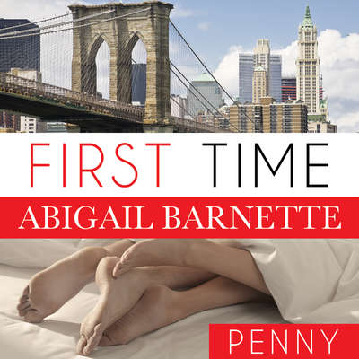 First Time: Pennys Story Audiobook, by Abigail Barnette