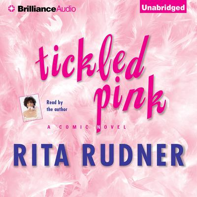 Tickled Pink: A Comic Novel Audiobook, by Rita Rudner
