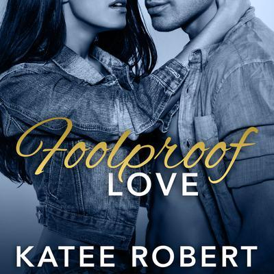 Foolproof Love Audiobook, by Katee Robert