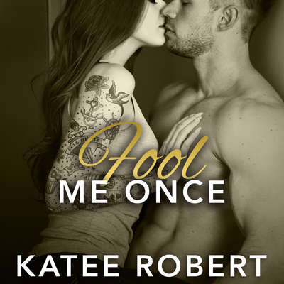 Fool Me Once Audiobook, by Katee Robert