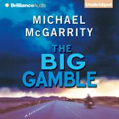 The Big Gamble Audiobook, by Michael McGarrity