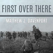 First Over There: The Attack on Cantigny, Americas First Battle of World War I Audiobook, by Matthew J. Davenport
