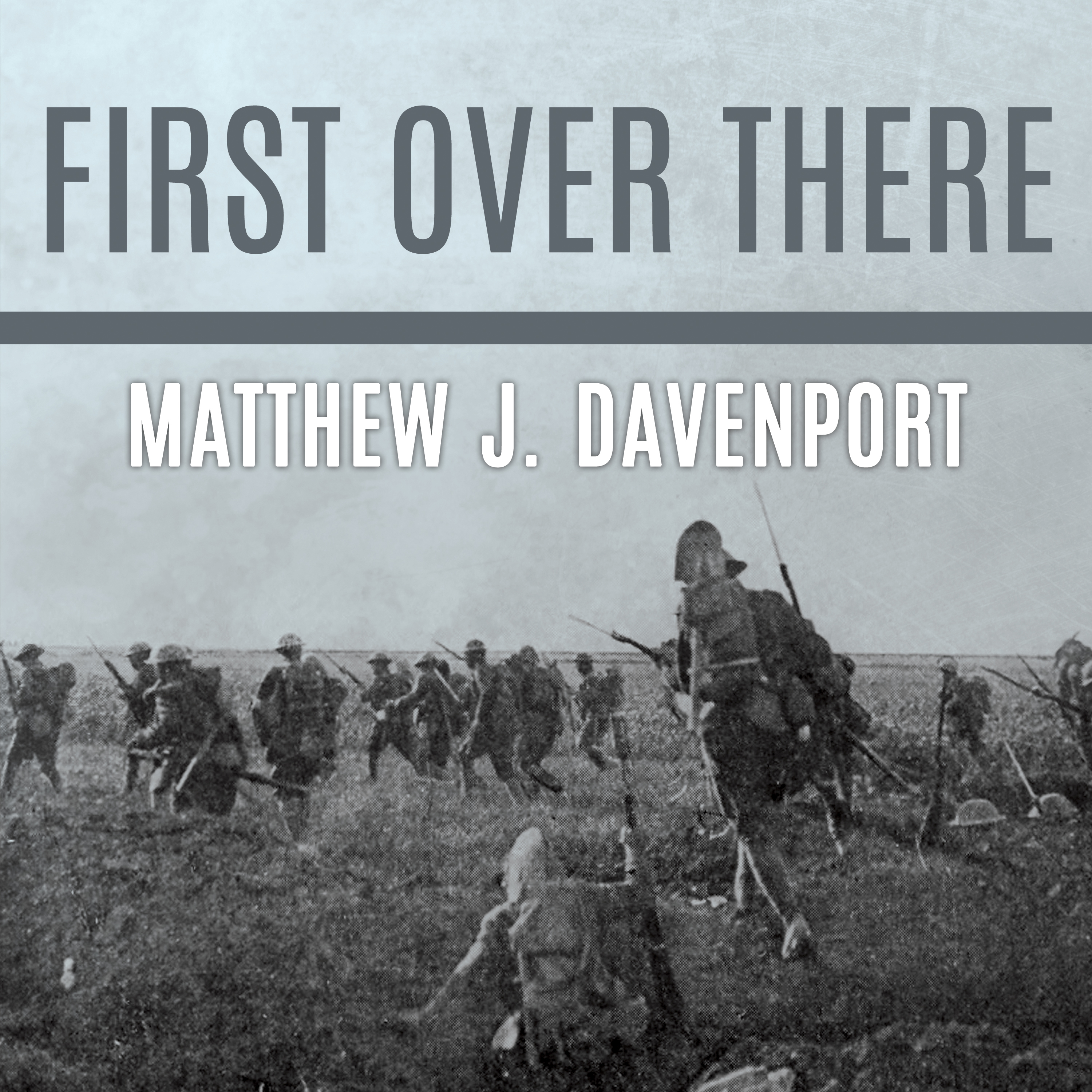 Printable First Over There: The Attack on Cantigny, America's First Battle of World War I Audiobook Cover Art