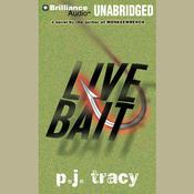 Live Bait Audiobook, by P. J. Tracy