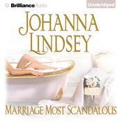 Marriage Most Scandalous Audiobook, by Johanna Lindsey