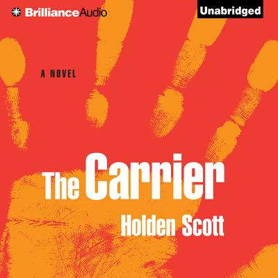 The Carrier Audiobook, by Holden Scott