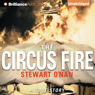 The Circus Fire Audiobook, by Stewart O'Nan
