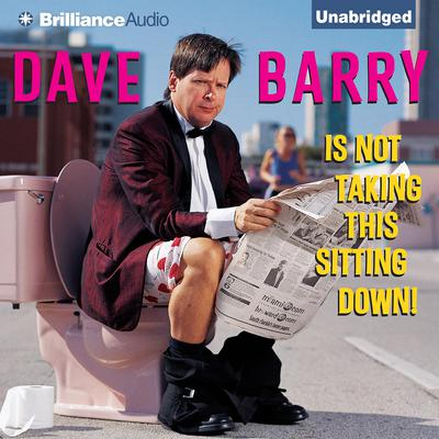 Dave Barry Is Not Taking This Sitting Down Audiobook, by Dave Barry