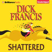 Shattered Audiobook, by Dick Francis