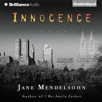 Innocence: A Novel Audiobook, by Jane Mendelsohn