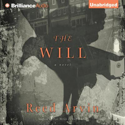 The Will: A Novel Audiobook, by Reed Arvin