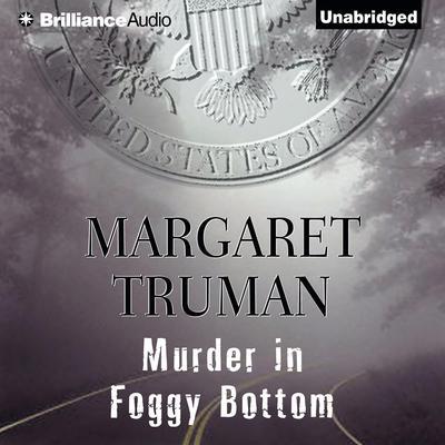 Murder in Foggy Bottom Audiobook, by Margaret Truman