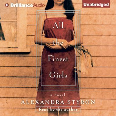 All the Finest Girls Audiobook, by Alexandra Styron