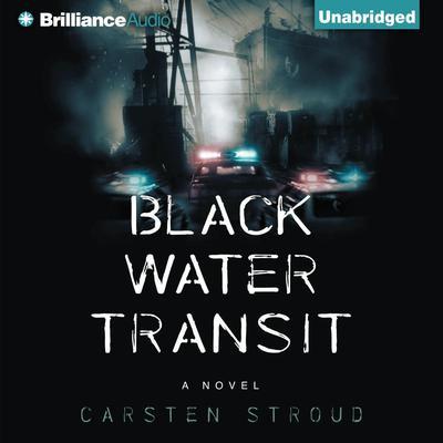 Black Water Transit Audiobook, by Carsten Stroud