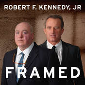 Framed: Why Michael Skakel Spent Over a Decade in Prison For a Murder He Didn't Commit Audiobook, by Robert F. Kennedy