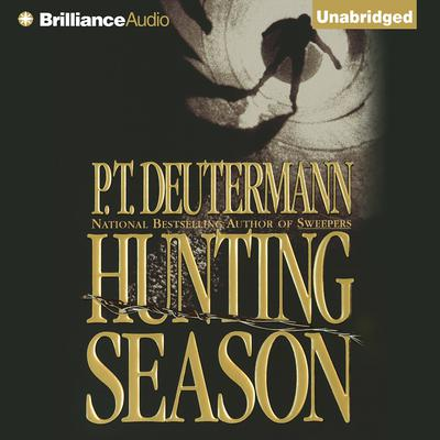 Hunting Season: A Novel Audiobook, by P. T. Deutermann
