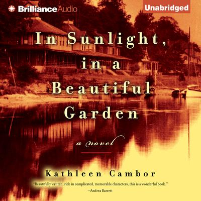 In Sunlight, in a Beautiful Garden Audiobook, by Kathleen Cambor