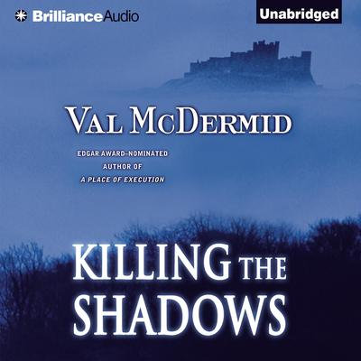 Killing the Shadows Audiobook, by Val McDermid