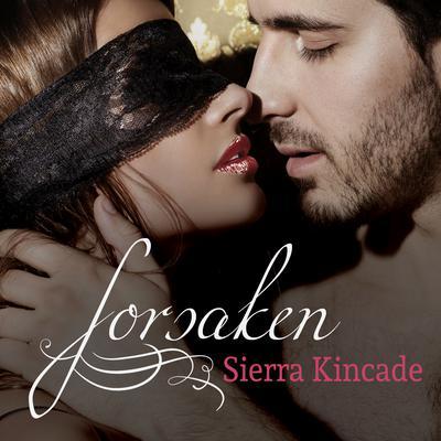 Forsaken Audiobook, by Sierra Kincade