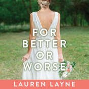 For Better or Worse Audiobook, by Lauren Layne
