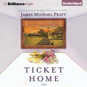 Ticket Home Audiobook, by James Michael Pratt