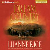 Dream Country: A Novel Audiobook, by Luanne Rice