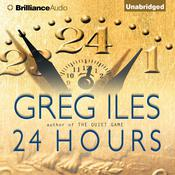 24 Hours Audiobook, by Greg Iles